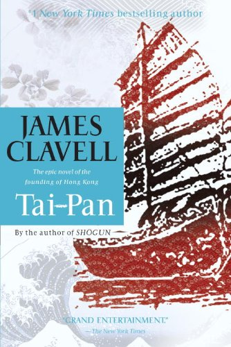 Tai-Pan: The Epic Novel of the Founding of Hong Kong (Asian Saga)