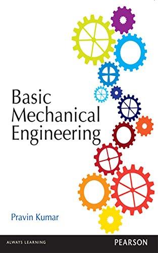 Basic Mechanical Engineering, 1/e, by Pravin Kumar