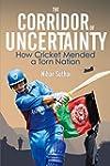 The Corridor of Uncertainty: How Cric...