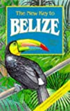 img - for By Stacy Ritz The New Key to Belize (3rd Third Edition) [Paperback] book / textbook / text book