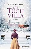 'Die Tuchvilla: Roman' von 'Anne Jacobs'
