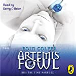 Artemis Fowl and the Time Paradox (       UNABRIDGED) by Eoin Colfer Narrated by Gerry O'Brien