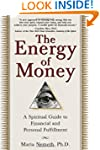 The Energy of Money: A Spiritual Guid...