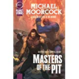 Masters Of The Pit (Planet Stories Library)by Michael Moorcock