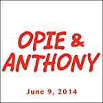 Opie & Anthony, Jenny Hutt, June 9, 2014 | Opie & Anthony