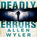 Deadly Errors Audiobook by Allen Wyler Narrated by A. T. Chandler