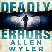 Deadly Errors (       UNABRIDGED) by Allen Wyler Narrated by A. T. Chandler