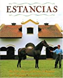 Estancias/ Ranches: The Great Houses and Ranches of Argentina