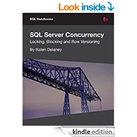 SQL Server Concurrency: Locking, Blocking, and Row Versioning
