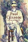 Paul Cezanne: Drawings and Watercolors