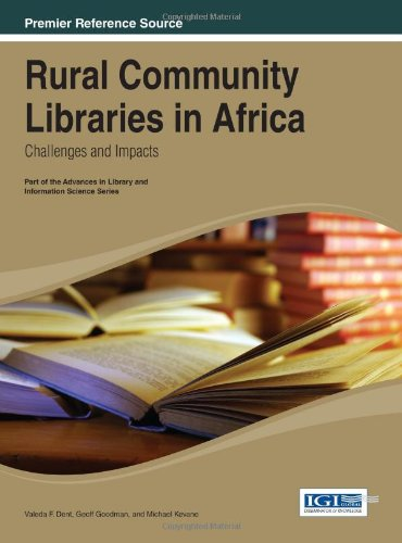 Rural Community Libraries In Africa: Challenges And Impacts (Advances In Library And Information Science (Alis) Book)