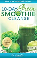 10-Day Green Smoothie Cleanse: Lose Up to 15 Pounds in 10 Days! Front Cover