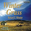 Winter Grass Audiobook by Richard S Wheeler Narrated by Rusty Nelson