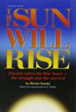 img - for Sun Will Rise: Parents Relive the War Years - The Struggle and the Survival (Artscroll Series) by Miriam Dansky (2001-12-01) book / textbook / text book