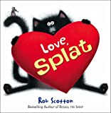 Rob Scotton Love, Splat (Splat the Cat)