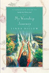 My Worship Journey, A Companion Journal for Satisfy My Thirsty Soul