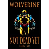Wolverine: Not Dead Yetby Warren Ellis