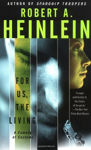 For Us, The Living: A Comedy of Customs: Robert A. Heinlein, Spider Robinson, Robert James: 9780743491549: Amazon.com: Books