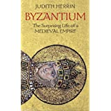 Byzantium: The Surprising Life of a Medieval Empireby Judith Herrin