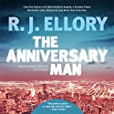 The Anniversary Man: A Novel (       UNABRIDGED) by R. J. Ellory Narrated by Stefan Rudnicki