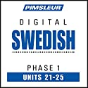 Swedish Phase 1, Unit 21-25: Learn to Speak and Understand Swedish with Pimsleur Language Programs Audiobook by  Pimsleur Narrated by  Pimsleur