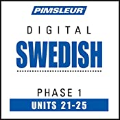 Swedish Phase 1, Unit 21-25: Learn to Speak and Understand Swedish with Pimsleur Language Programs |  Pimsleur