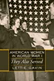 American Women in World War I: They Also Served