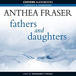 Fathers and Daughters | [Anthea Fraser]