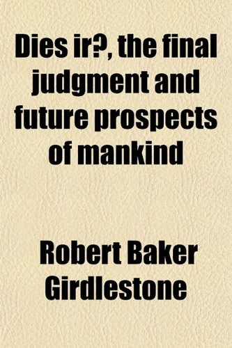 Dies iræ, the final judgment and future prospects of mankind