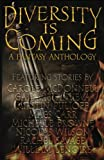 img - for Diversity Is Coming: A High Fantasy Anthology book / textbook / text book