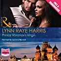 Prince Voronov's Virgin Audiobook by Lynn Raye Harris Narrated by Laurence Bouvard