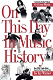 img - for On This Day in Music History Over 2,000 Popular Music Facts Covering Every Day of the Year by Jay Warner [Hal Leonard,2004] [Paperback] book / textbook / text book