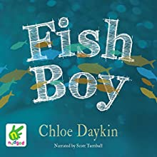 Fish Boy   Livre audio Auteur(s) : Chloe Daykin Narrateur(s) : Scott Turnbull