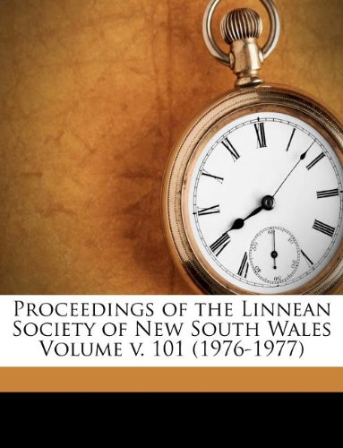 Proceedings of the Linnean Society of New South Wales Volume v. 101 (1976-1977)