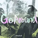 Go Around♪DadaD
