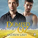 Dumped in Oz: Tales from Kansas, Book 1 Audiobook by Andrew Grey Narrated by Rusty Topsfield