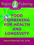 FOOD COMBINING FOR HEALTH AND LONGEVI...