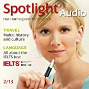 H&ouml;rbuch Spotlight Audio - Malta: history and culture. 2/2013: Englisch lernen Audio - Malta: Geschichte und Kultur