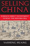 Selling China: Foreign Direct Investment During the Reform Era (Cambridge Modern China Series)