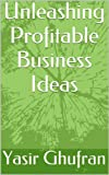 Unleashing Profitable Business Ideas