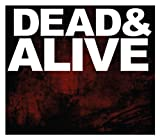 Dead & Alive (CD+DVD)