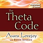 The Theta Code | Asara Lovejoy,Bonnie Strehlow
