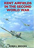 img - for Kent Airfields in the Second World War (British Airfields of World War II) book / textbook / text book