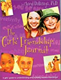 The Girl's Friendship Journal: A Guide to Relationshps