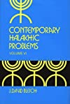 Contemporary Halakhic Problems Vol. 6 (PB)