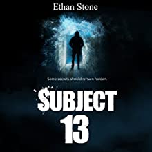 Subject 13 (       UNABRIDGED) by Ethan Stone Narrated by John Solo