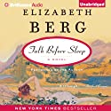 Talk Before Sleep: A Novel (       UNABRIDGED) by Elizabeth Berg Narrated by Elizabeth Berg