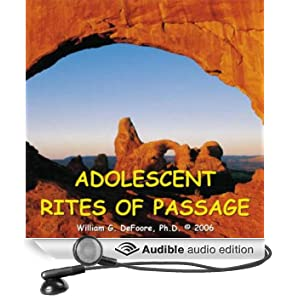adolescent rites of passage What are some modern day rites of passage,  what makes something a rite of passage  parents decide what their adolescent has to demonstrate to gain.