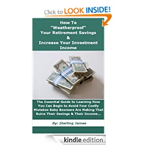 """How to """"Weatherproof"""" Your Retirement Savings & Increase Your Investment Income"""