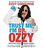 img - for Trust Me, I'm Dr. Ozzy: Advice from Rock's Ultimate Survivor book / textbook / text book